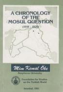 A Chronology of the Mosul Question (1918 - 1926)