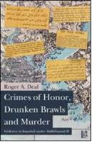 Crimes of Honor, Drunken Brawls and Murder