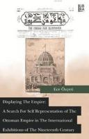 Displaying the Empire: A Search for Self Representation of the Ottoman Empire