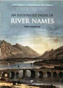 Historical Geography of Turkey An Illustrated Index Of River Names