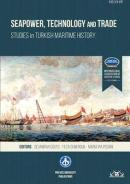 Seapower, Technology and Trade Studies in Turkish Maritime History