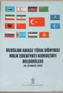 Uluslararası Türk Dünyası Halk Edebiyatı Kurultayı Bildirileri 26-28 Mayıs 2000 / Symposium on the Turkish (Turkic)  World's Folk Literature 26-28 Mayıs 2000 Papers