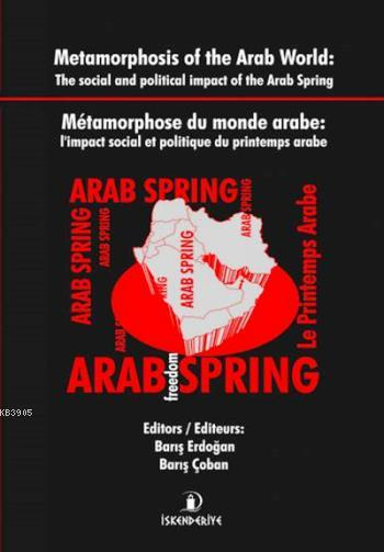 Metamorphosis of the Arab World: The Social and Political İmpact of the Arab Spring