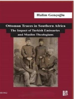 Ottoman Traces in Southern Africa  The Impact of Eminent Turkish Emissaries and Muslim Theologians